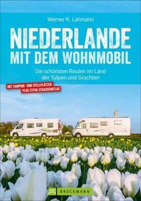 Niederlande mit dem Wohnmobil Routen Reiseführer Stellplätzen Streckenkarte Buch