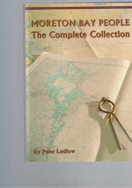 Moreton Bay People: The Complete Collection by Peter Ludlow