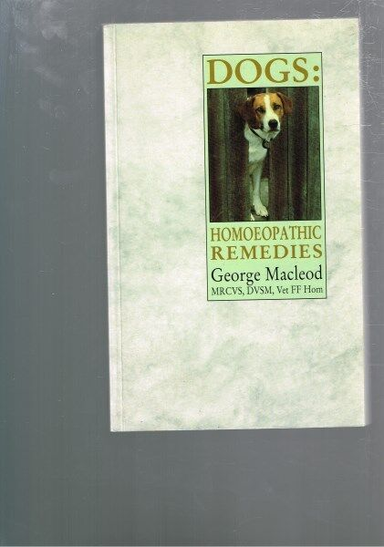 Dogs: Homoeopathic Remedies by George MacLeod