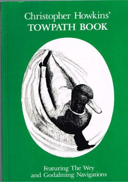 Christopher Howkins' Towpath Book Featuring the Wey and Godalming Navigations