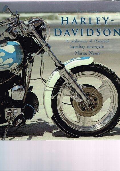 The Classic Harley-Davidson: America's Legendary Motorcycles, Martin Norris HBDJ