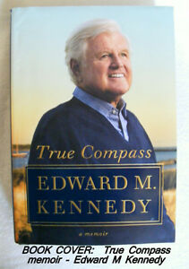 True Compass by Edward M Kennedy, a memoir, hardcover, like new