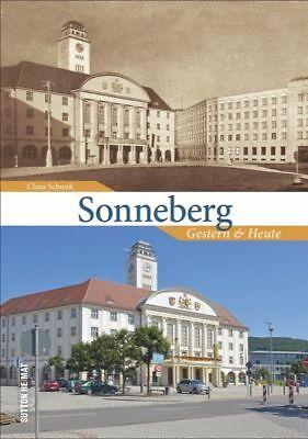 Sonneberg Gestern und heute Thüringen Bildband Buch Fotos Archivbilder AK NEU