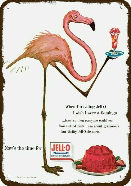 1954 PINK FLAMINGO LOVES JELLO Vintage Look 7X10 DECORATIVE DECORATIVE METAL SIG
