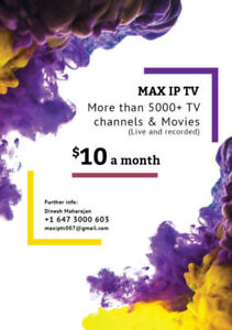 IP TV  $10 PER MONTH OVER 5000+ CHANNELS  647 3000 603