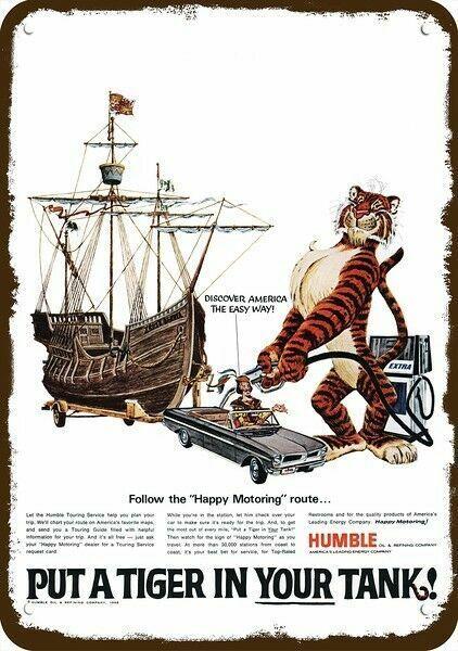 1966 HUMBLE GAS & OIL Vintage Look METAL SIGN  TIGER & CHRISTOPHER COLUMBUS SHIP
