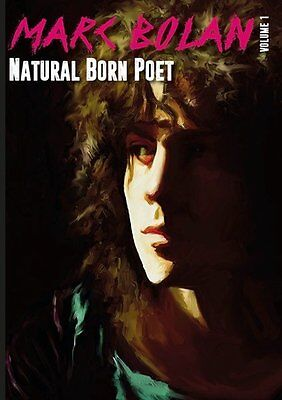 Marc Bolan T.Rex NEW Book inc UNRELEASED poetry by Marc Natural Born Poet