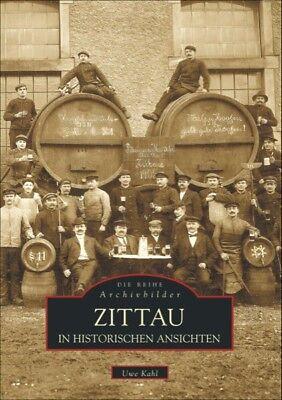 Zittau in historischen Ansichten Stadt Geschichte Bildband Bilder Buch Fotos AK
