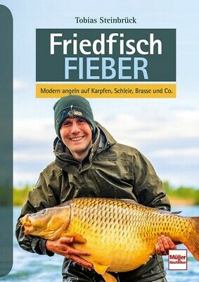 Friedfisch-Fieber Modern angeln auf Karpfen Schleie Brasse und Co Ratgeber
