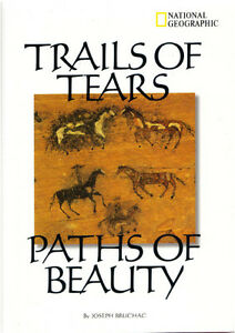 Trails of Tears, Paths of Beauty - Joseph Bruchak (NGS)
