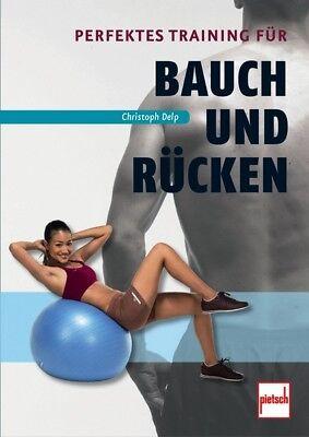 Perfektes Training für Bauch und Rücken effektive Übungen Muskulatur Tipps Buch  ()