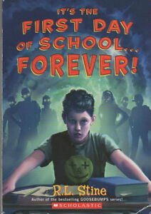 It's the First Day of School… Forever! by R.L. Stine