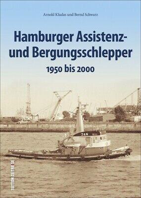 Hamburger Assistenz- und Bergungsschlepper 1950 - 2000 Geschichte Bildband Buch