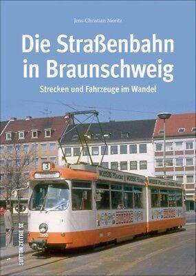 Die Straßenbahn in Braunschweig Strecken Fahrzeuge im Wandel Bildband Buch Fotos