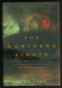 History of the NORTHERN LIGHTS. Victorian Science. Hardcover