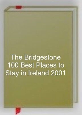 The Bridgestone 100 Best Places to Stay in Ireland 2001, McKenna, Sally, (100 Best Places To Stay In Ireland)