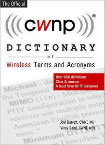 The CWNP Dictionary of Wireless Terms & Acronyms