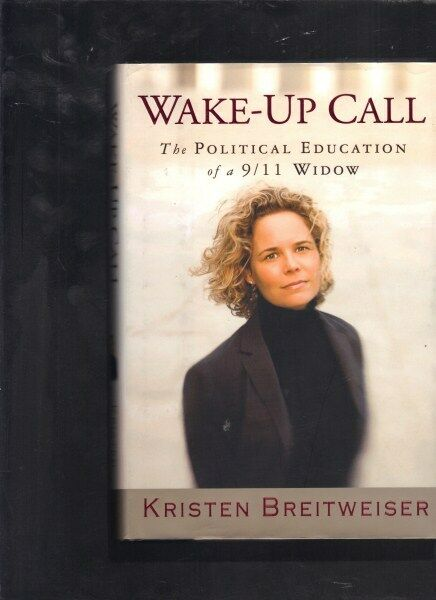 Wake-up Call: The Political Education of a 9/11 Widow by Kristen Breitweiser HB