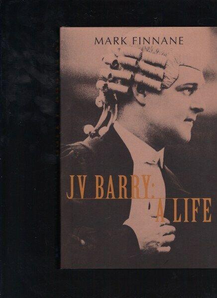 J. V. Barry: A Life by Mark Finnane (Hardback, 2007)