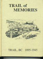 'Trail of Memories 1895–1945' Trail, BC hardcover book