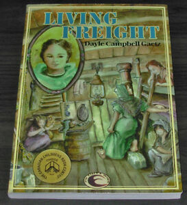 Living Freight by Dayle Campbell Gaetz (1998, Paperback)