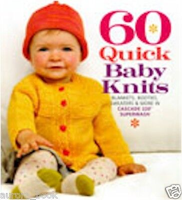 60 Quick Baby Knits: Blankets Booties Sweaters and More (BRAND NEW!) WE104989