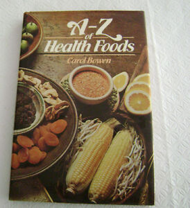 A - Z of Health Foods. Excellent Book!