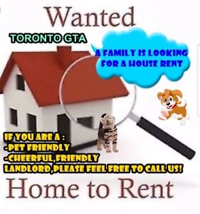 FAMILY'S LOOKING FOR A WHOLE HOUSE  IN GTA(up to $2050+uti))