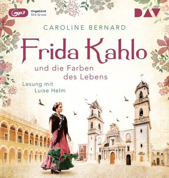 CAROLINE BERNARD - FRIDA KAHLO UND DIE FARBEN DES LEBENS   MP3 CD NEU