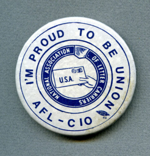 """National Association of Letter Carriers Proud To Be Union 2-5/16"""" celluloid pin"""