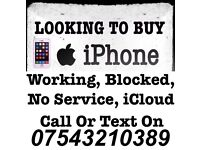 Wanted iPhone Working Cracked/Smashed N O Signal Faulty CASH PAID NOW