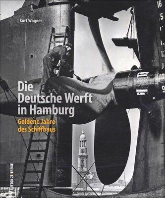 Die Deutsche Werft Hamburg Goldene Jahre des Schiffbaus Geschichte Bildband Buch
