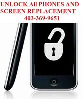 Unlock All Phones/ SCREEN/ LCD REPLACEMENT 403-369-9651