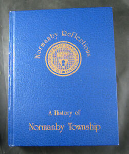 BOOK - NORMANBY REFLECTION HISTORY OF NORMANBY TOWNSHIP