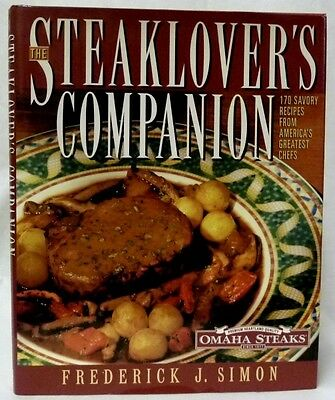 The Steaklovers Companion 170 Savory Recipes Omaha Steaks Hardcover Jacket