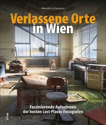 Verlassene Orte in Wien Österreich Lost Places Bildband Buch Fotografien Bilder