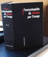 L'ENCYCLOPEDIE DU CINEMA PAR L'IMAGE ( BORDAS )