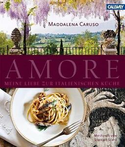 """Caruso, M. """"Amore - meine Liebe zur italienischen Küche"""" (Gebundene Ausgabe)"""