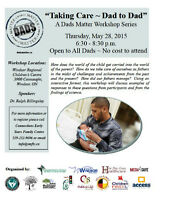 Dads Matter Workshop Series May Topic: Taking Care ~ Dad to Dad