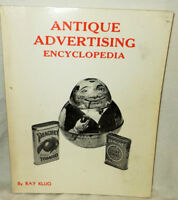 Antique Advertising Encyclopedia by Ray Klug