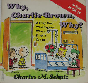 Why, Charlie Brown, Why? Book -story about a friend who gets ill London Ontario image 1