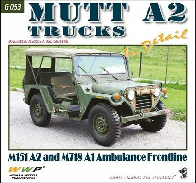 MUTT A2 in detail G53 M151A2 & M718A1 Ambulance Frontline Book US Army by Koran