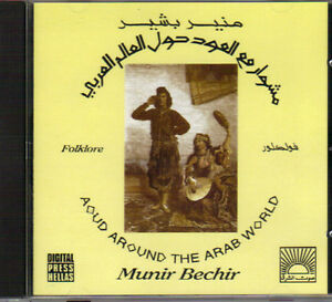 Munir Bachir - Aoud Around the Arab World