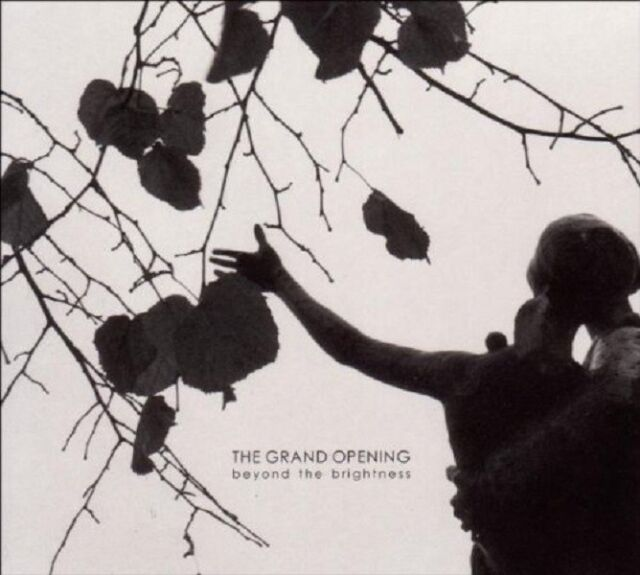 THE GRAND OPENING - BEYOND THE BRIGHTNESS  CD NEU