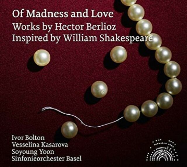 OF MADNESS AND LOVE  CD NEU BERLIOZ,HECTOR/SHAKESPEARE,WILLIAM