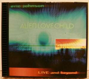 Eric Johnson - Alien Love Child Live CD