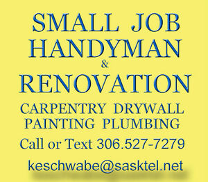 SMALL JOB HANDYMAN & RENOVATION Regina Regina Area image 1