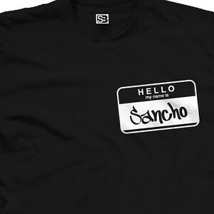 Hello-My-Name-is-Sancho-T-Shirt-New-All-Sizes-Avail