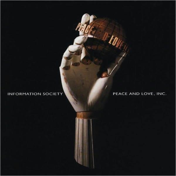 Peace & Love Inc - Information Soc - CD New Sealed
