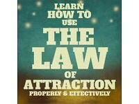 THE LAW OF ATTRACTION - LEARN HOW TO USE IT PROPERLY